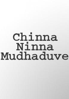 Chinna Ninna Mudhaduve Kannada Movie Online